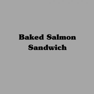 Baked Salmon Sandwich