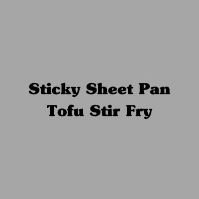 Sticky Sheet Pan Tofu Stir Fry