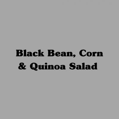 Black Bean, Corn & Quinoa Salad