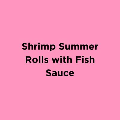 Shrimp Summer Rolls with Fish Sauce