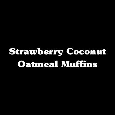 Strawberry Coconut Oatmeal Muffins