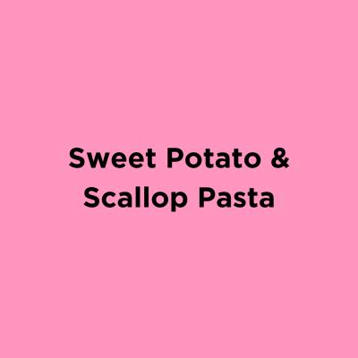 Sweet Potato & Scallop Pasta