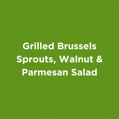 Grilled Brussels sprouts, Walnut & Parmesan Salad
