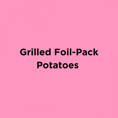 Grilled Foil-Pack Potatoes