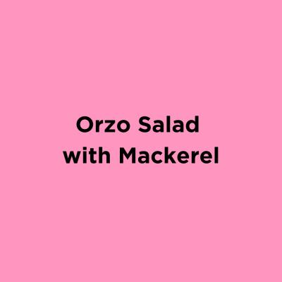 Orzo Salad with Mackerel
